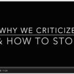 how to stop criticizing other people ,how to stop criticizing myself ,how to stop criticizing your children ,how to stop criticizing my husband ,how to stop criticizing yourself ,how to stop criticizing my boyfriend ,stop criticizing quotes